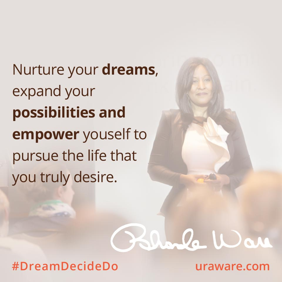Nurture your dreams expand your possibilities and empower yourself to pursue the life you desire