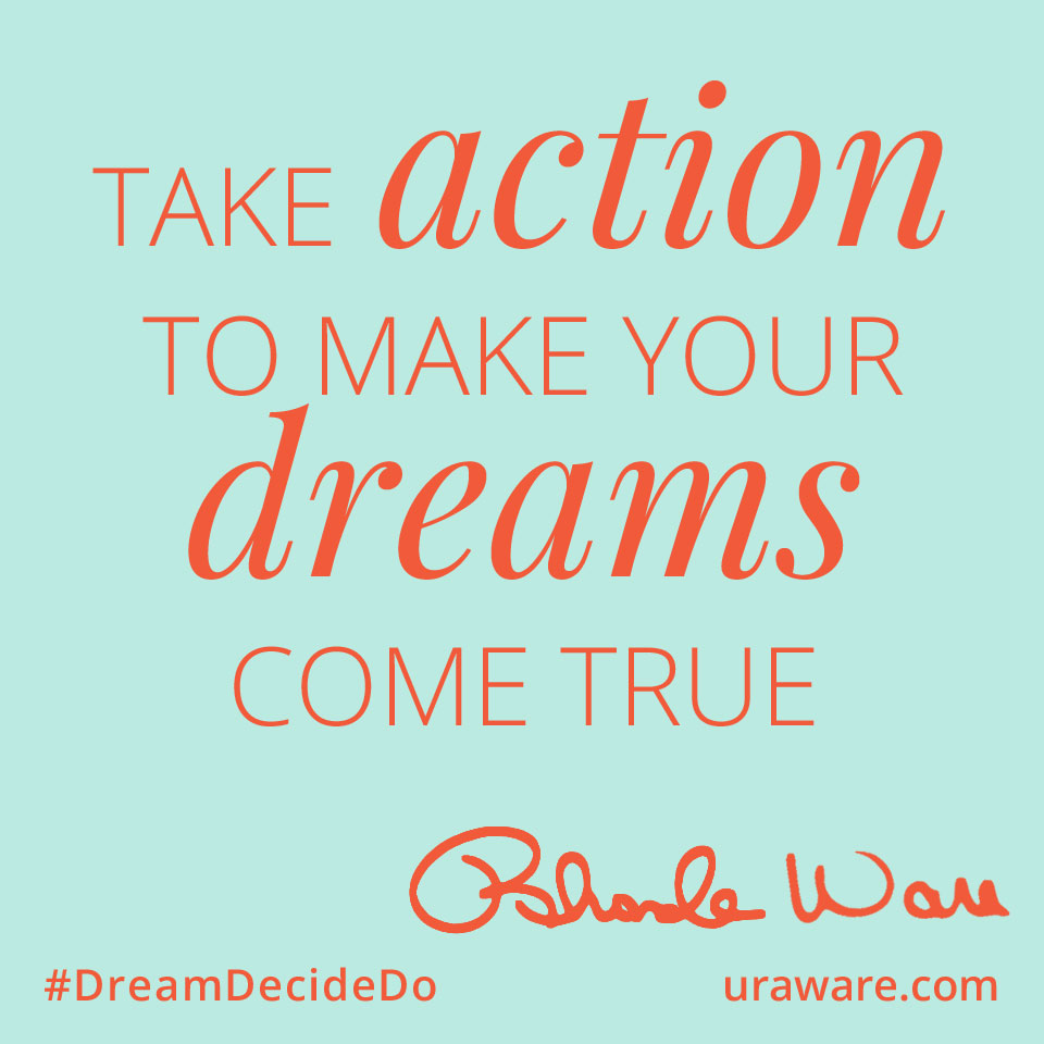 Take Action Dreams Come True