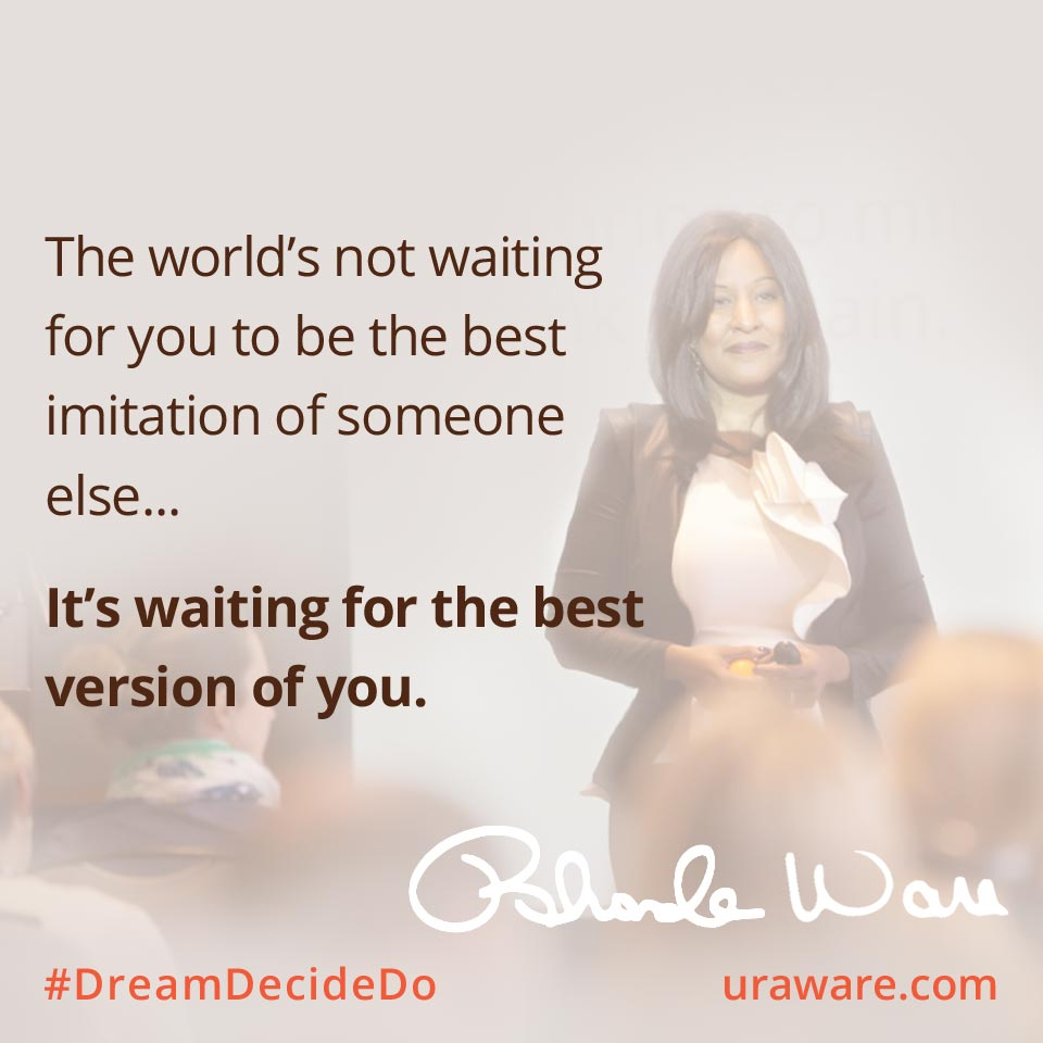 The world's not waiting for you to be the best imitation of someone else. The world is waiting for the best version of yourself.