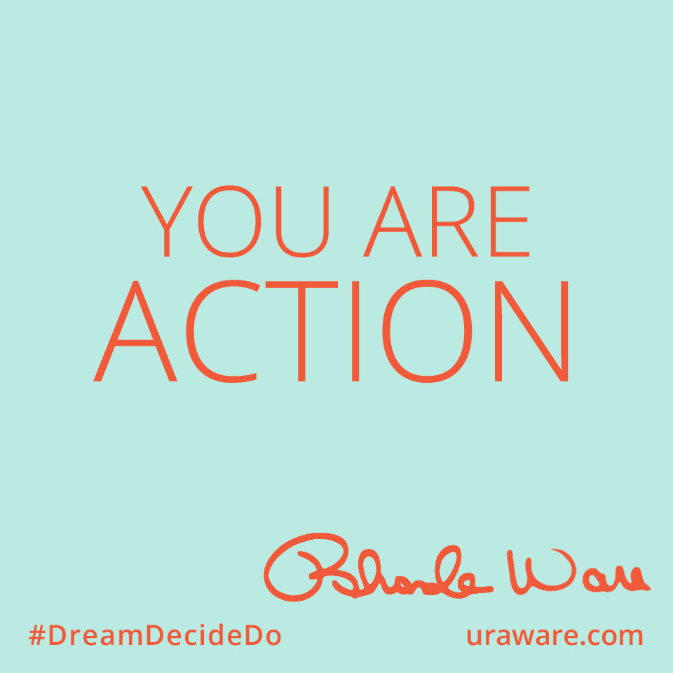 You are action