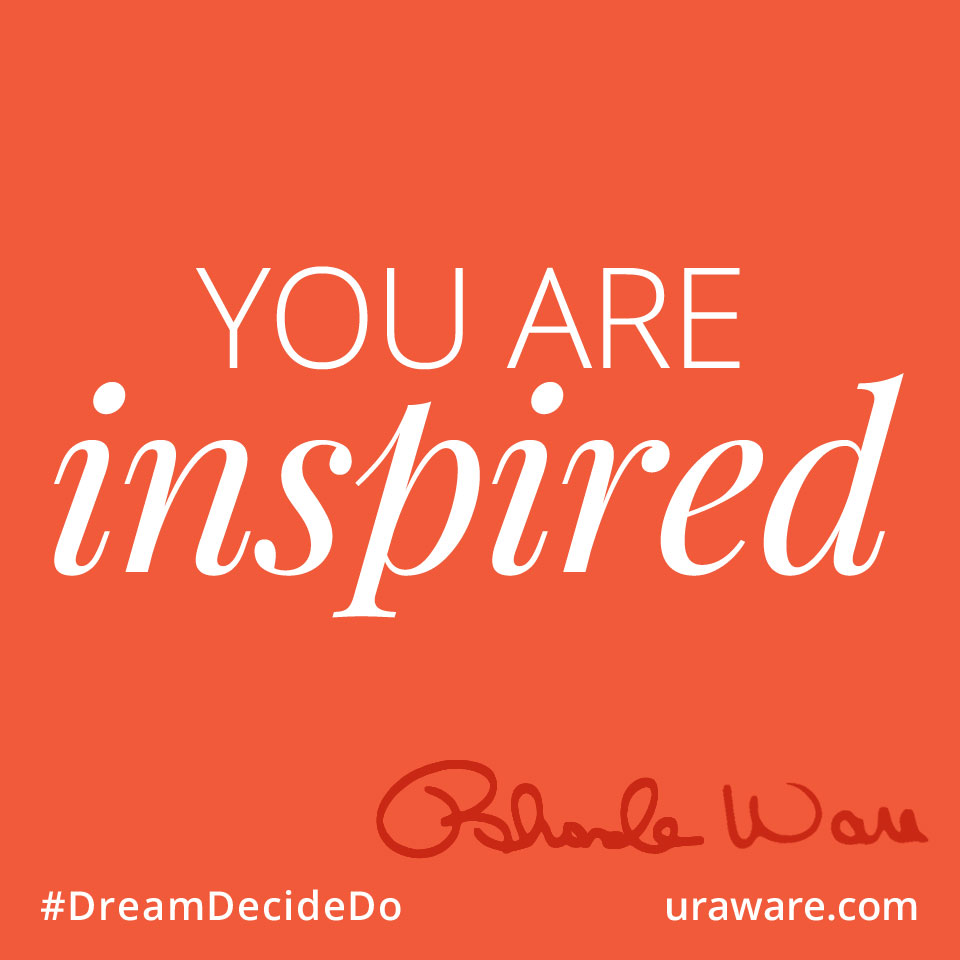 You are inspired